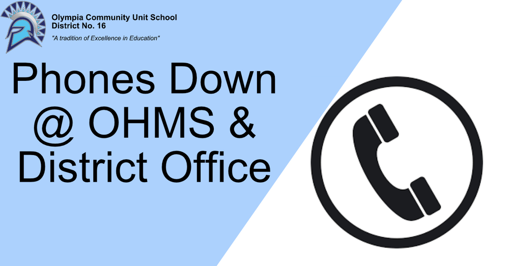 Phone Lines Down at OHMS & DO